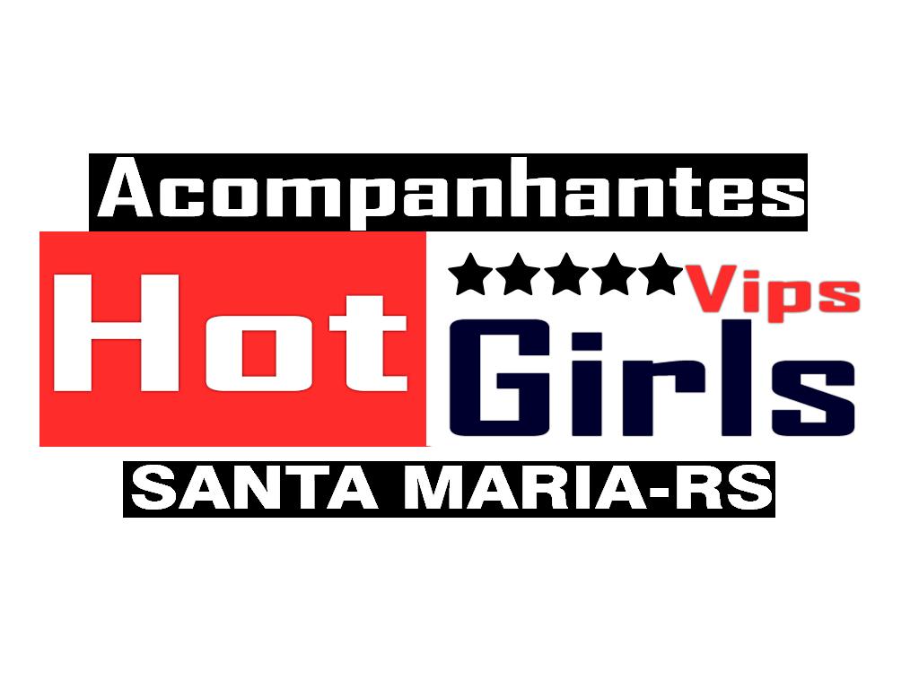 Acompanhantes  Santa Maria RS | hot girls vips | Acompanhantes Santa Maria RS  | hot girls vips